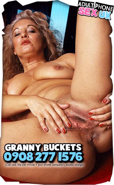 Bucket Cunt Granny Phone Sex